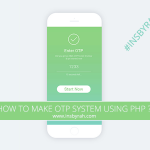 How to Make OTP (One Time Password) System Using Php